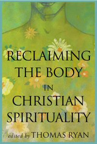 book - reclaining the body by fr. thomas ryan