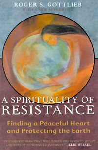 book spirituality of resistance by roger gottlieb