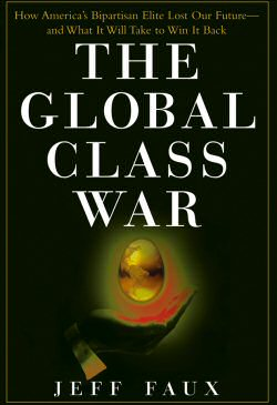The Global Class War by Jeff Faux