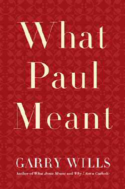 book - what paul meant by garry wills