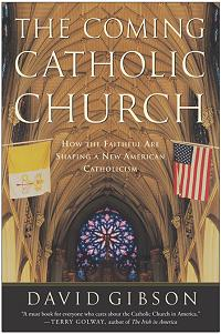 david gibson book The Coming Catholic Church
