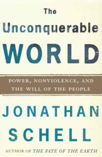 book cover - Unconquerable World by Jonathan Schell