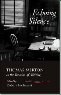 echoing silence by thomas merton on the vocaiton of writing