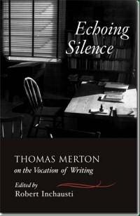 echoing silence by thomas merton on the vocaiton of writing