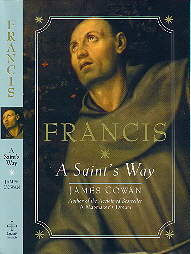 FRANCIS: A SAINT'S WAY by James Cowan